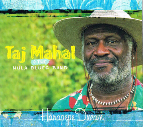 Hanapepe Dream by Taj Mahal & The Hula Blues Band